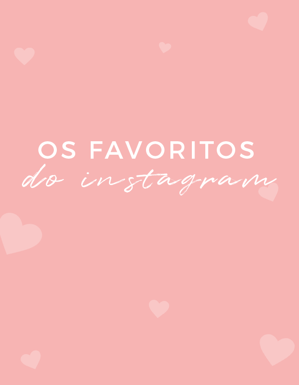 os favoritos do instagram do mês de maço